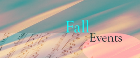 Upcoming events and dates for Music Institute's Fall semester