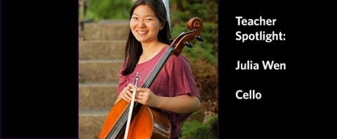 Teacher Spotlight on Julia Wen, cello