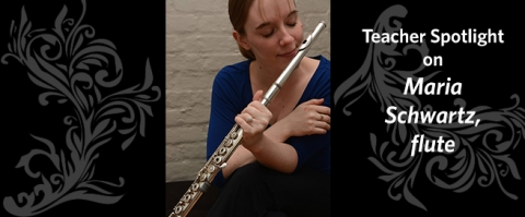 Teacher Spotlight on Maria Schwartz, flute
